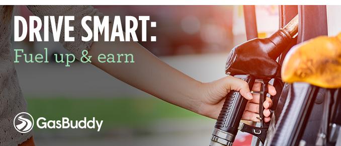 DRIVE SMART: Fuel up & earn   GasBuddy®
