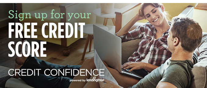 Sign up for your FREE CREDIT SCORE   CREDIT CONFIDENCE powered by lending tree®