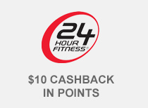24 HOUR FITNESS&erg; | $10 CASHBACK IN POINTS