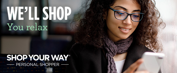 WE'LL SHOP You relax | SHOP YOUR WAY® -PERSONAL SHOPPER-