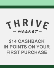THRIVE MARKET $14 CASHBACK IN POINTS ON YOUR FIRST PURCHASE
