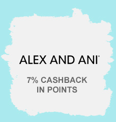 ALEX AND ANI®  |  7% CASHBACK IN POINTS