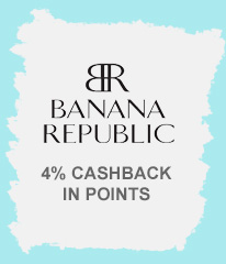 BANANA REPUBLIC  |  4% CASHBACK IN POINTS