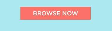 BROWSE NOW