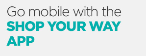 Go mobile with the SHOP YOUR WAY APP