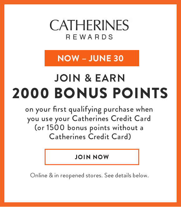 Catherines Rewards Now thru June 30-Join & Earn 2000 Bonus Points-Join Now