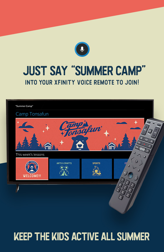 """Just say """"Summer Camp"""" into your Xfinity Voice Remote to join! Keep the kids active all summer"""
