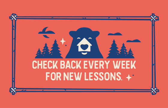 Check back every week for new lessons.