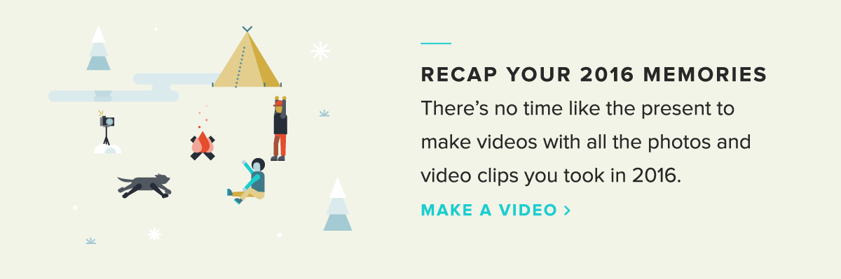 There's no time like the present to make videos with all the photos and video clips you took in 2016.