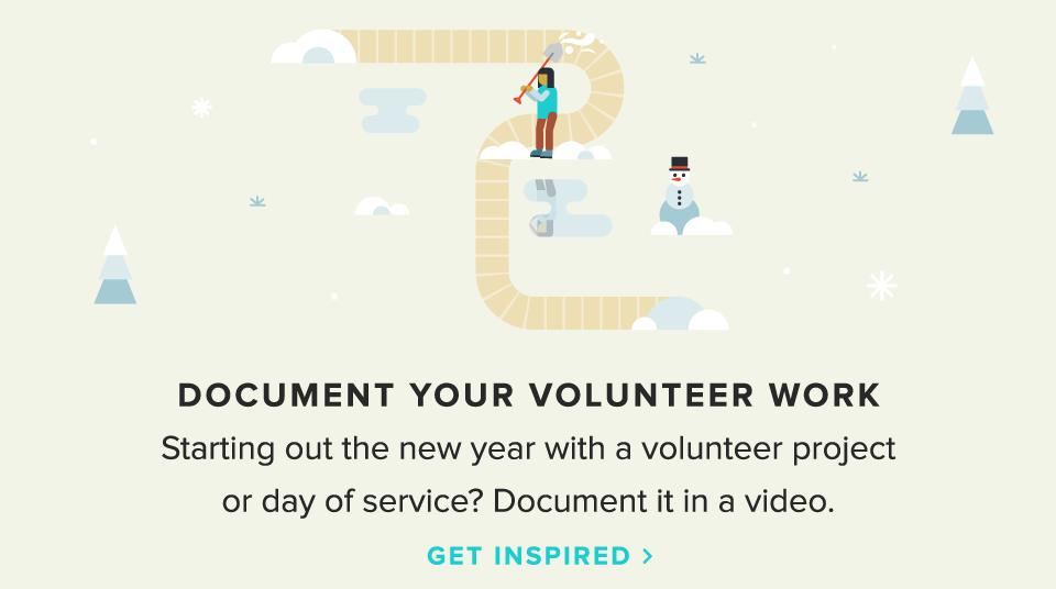 Starting out the new year with a volunteer project or day of service? Document it in a video.