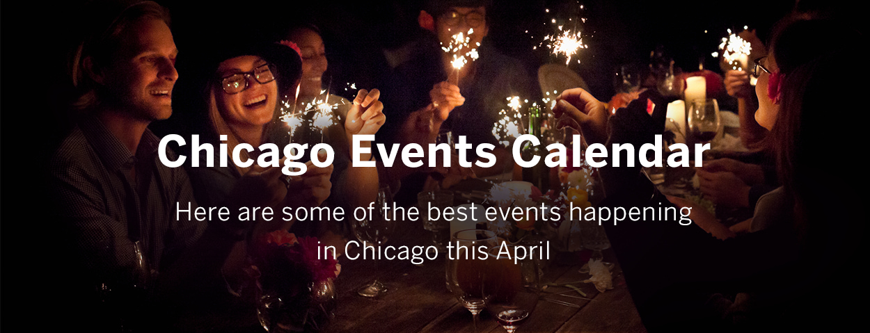 Chicago April Events Calendar