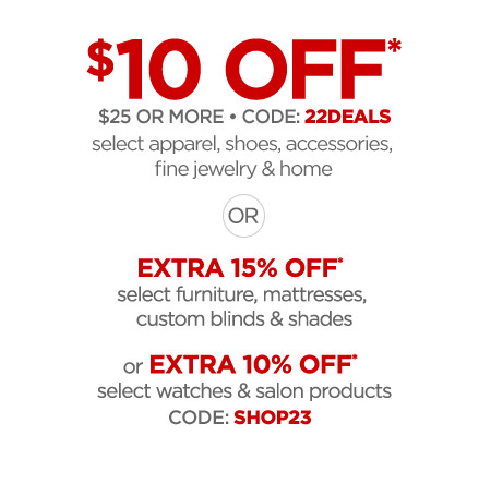 $$10 OFF* select original & regular-priced apparel, shoes, accessories, fine & fashion jewelry.