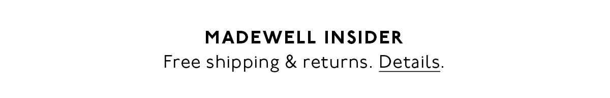 Free shipping for Madewell Insiders