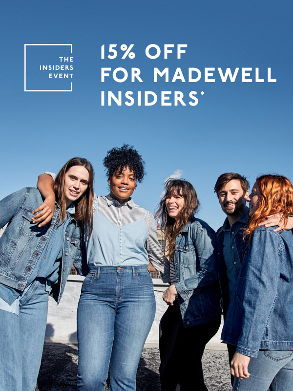 3f40a2d27bb74 Now s the time to become a Madewell Insider
