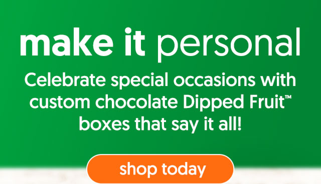 "Our custom chocolate Dipped Fruitâ""¢ boxes are great for a variety of occasions. - shop today"