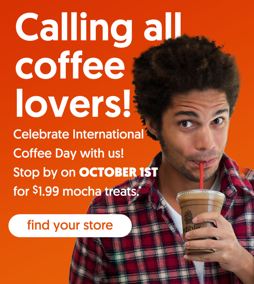 Stop by on October 1st for $1.99 mocha treats. - find your store