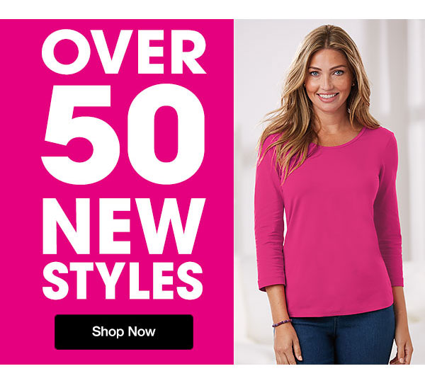 Over 50 NEW STYLES Shop Now