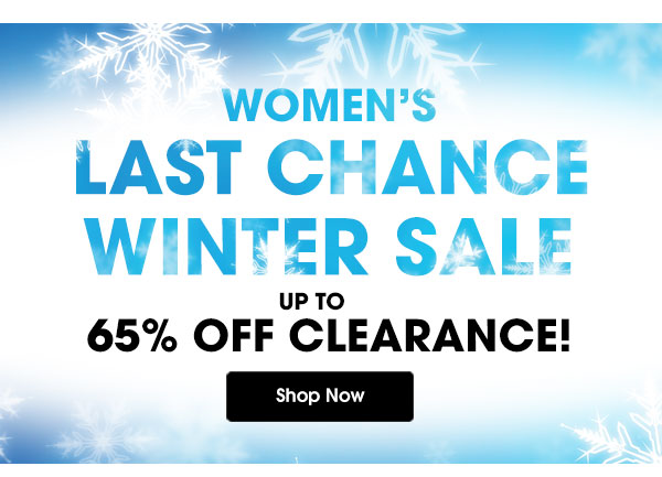 Women's Last Chance Winter Sale up to 65% Off Clearance