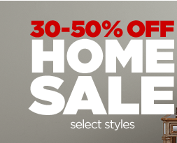 30-50% OFF HOME SALE select styles