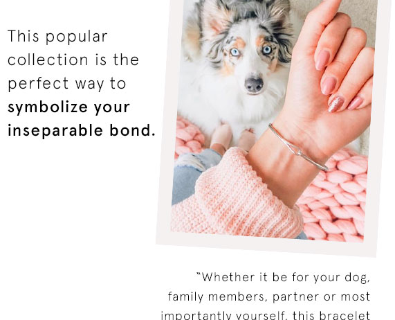 This popular collection is the perfect way to symbolize your inseparable bond.