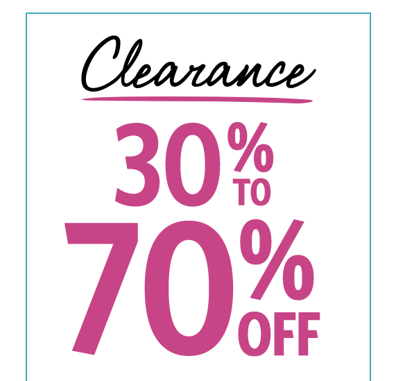 Clearance: 30 to 70 percent off! Now with an extra 10 percent off.