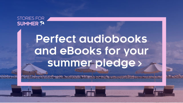 Perfect audiobooks and eBooks for your summer pledge