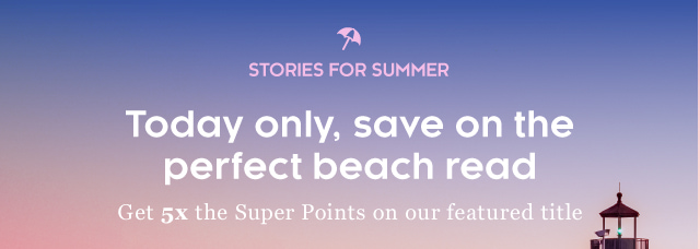 Today only, save on the perfect beach read
