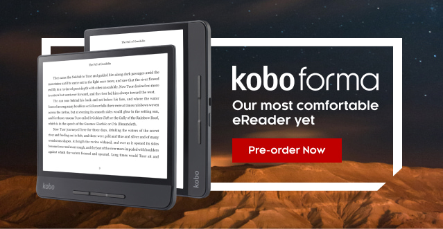 ▷ Introducing Kobo Forma, our most comfortable eReader yet