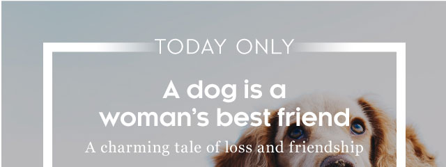 A dog is a woman's best friend | A charming tale of loss and friendship