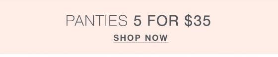 Shop 5/$35 Panties