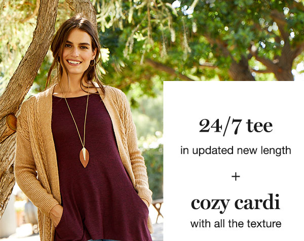 24/7 tee in updated new length + cozi cardi with all the texture + jeggings that don't even feel like jeans.