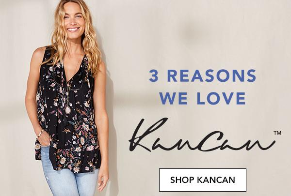 3 reasons we love KancanTM. SHOP KANCAN.