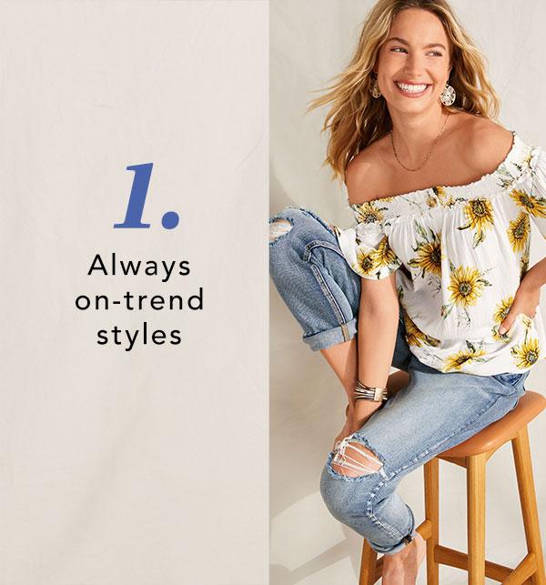 1. Always on-trend styles.