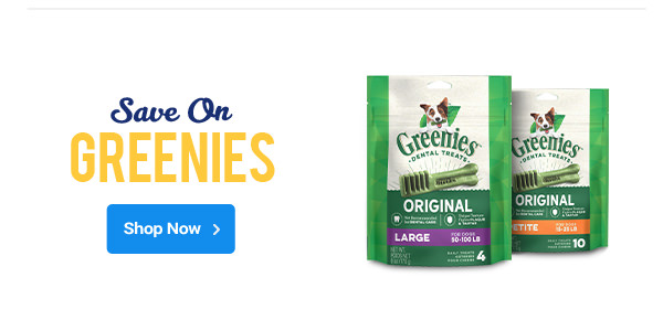 Save on Greenies | Shop Now >