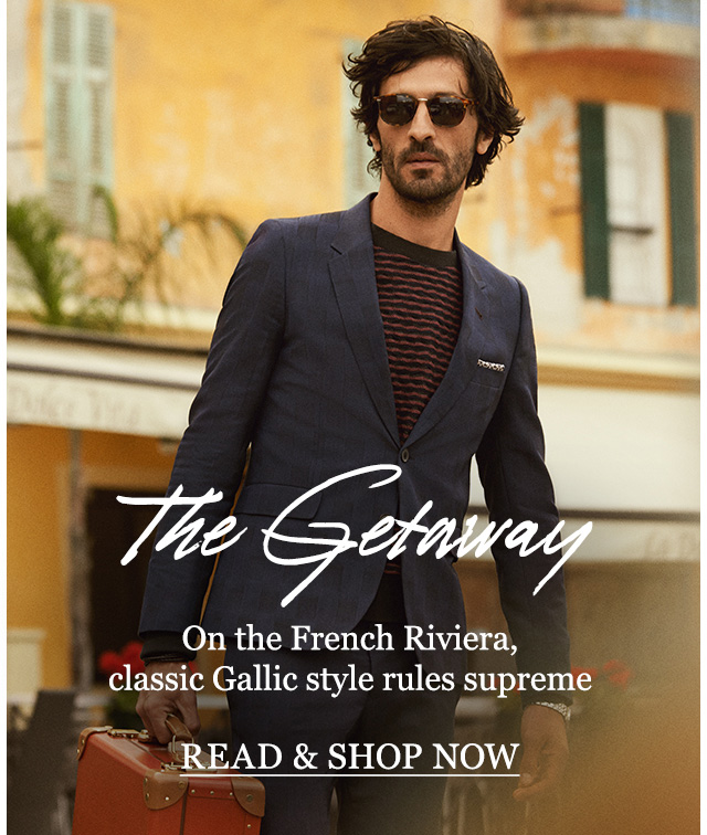 The Getaway. On the French Riveria, classic Gallic style rules supreme. Read & shop now