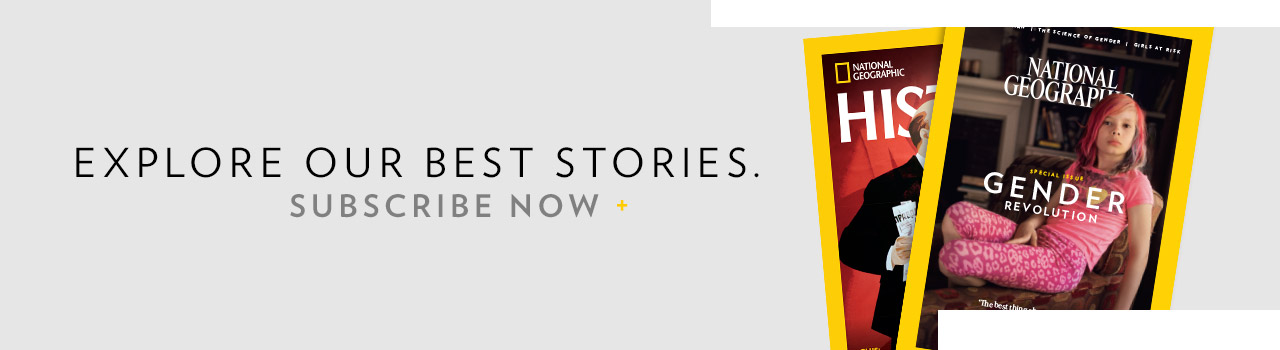 EXPLORE OUR BEST STORIES. | SUBSCRIBE NOW +
