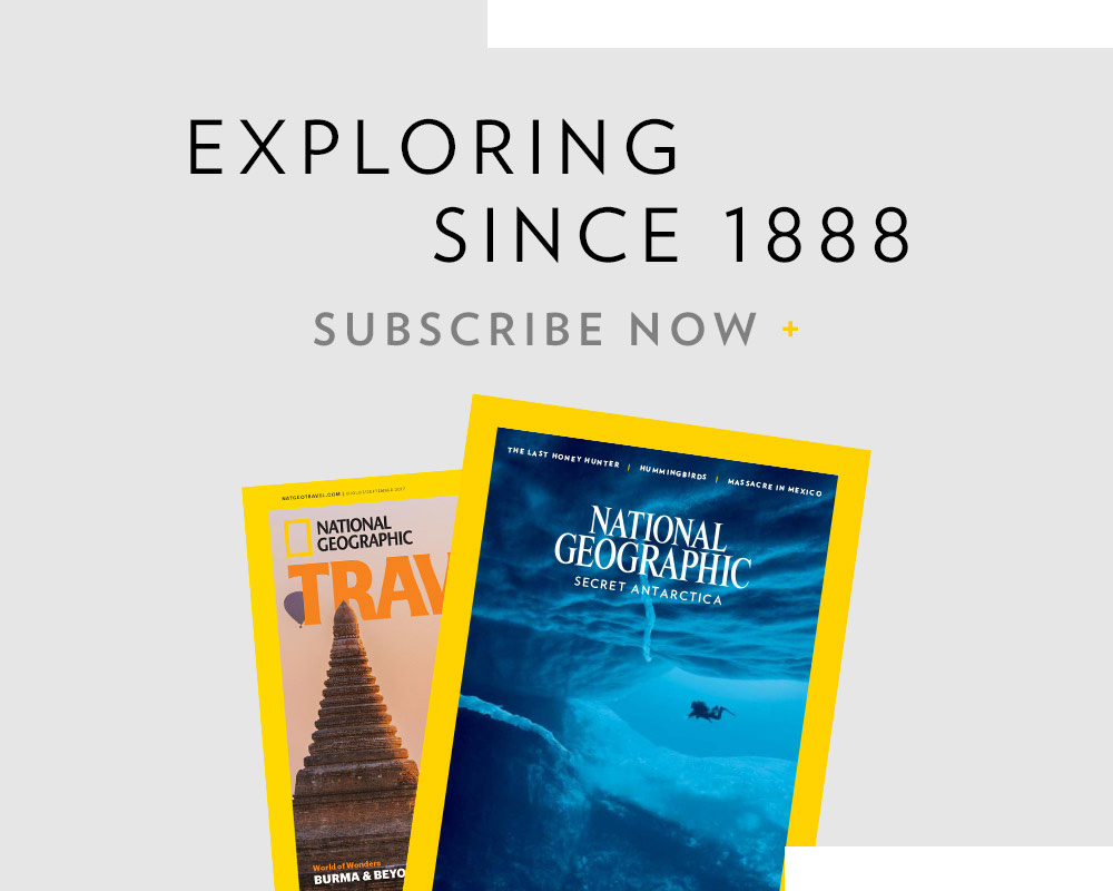 EXPLORING SINCE 1888 | SUBSCRIBE NOW +