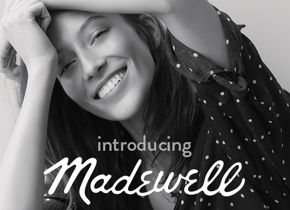 introducing Madewell