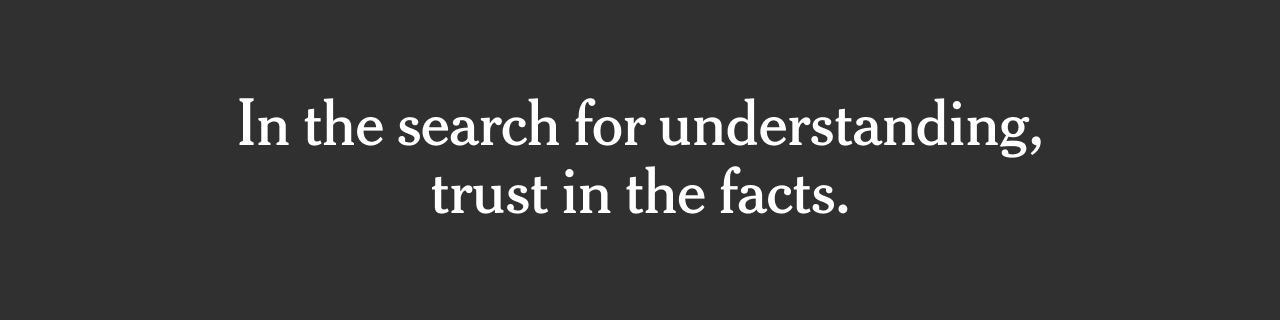 In the search for understanding, trust in the facts.