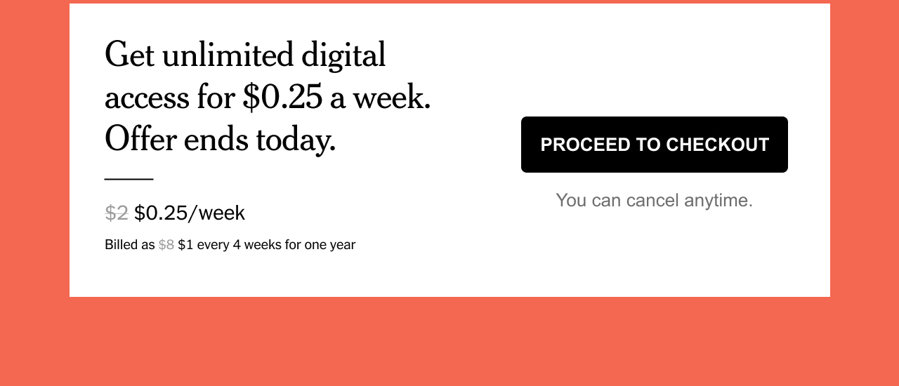 Get unlimited digital access for $0.25 a week. Offer ends today.
