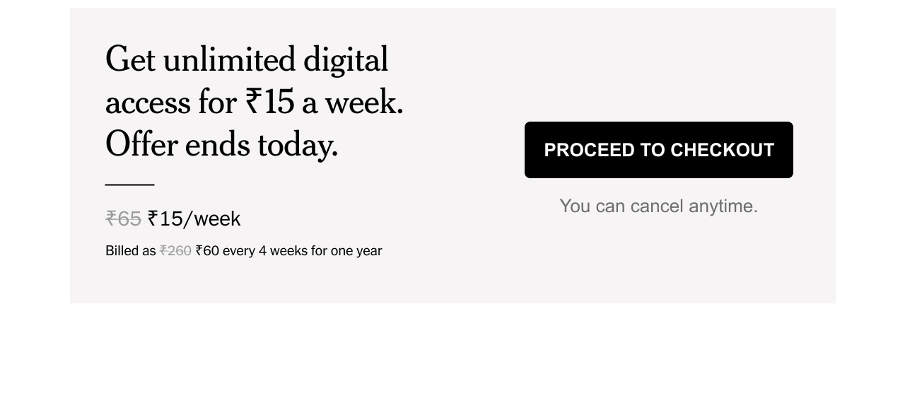 Get unlimited digital access for 15 Rupees a week. Offer ends today.