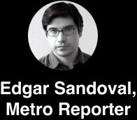 Edgar Sandoval, Metro Reporter