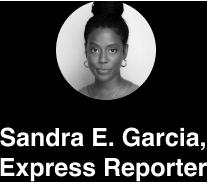 Sandra E. Garcia, Express Reporter