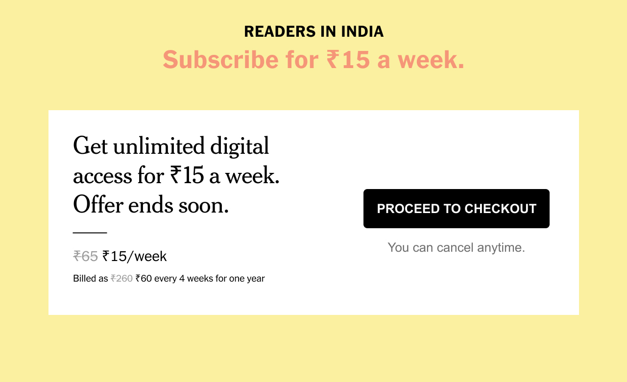 READERS IN INDIA Subscribe for 15 Rupees a week. Offer ends soon.