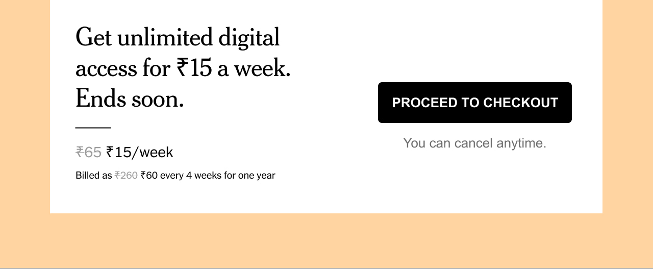 Get unlimited digital access for ₹15 a week. Ends soon.