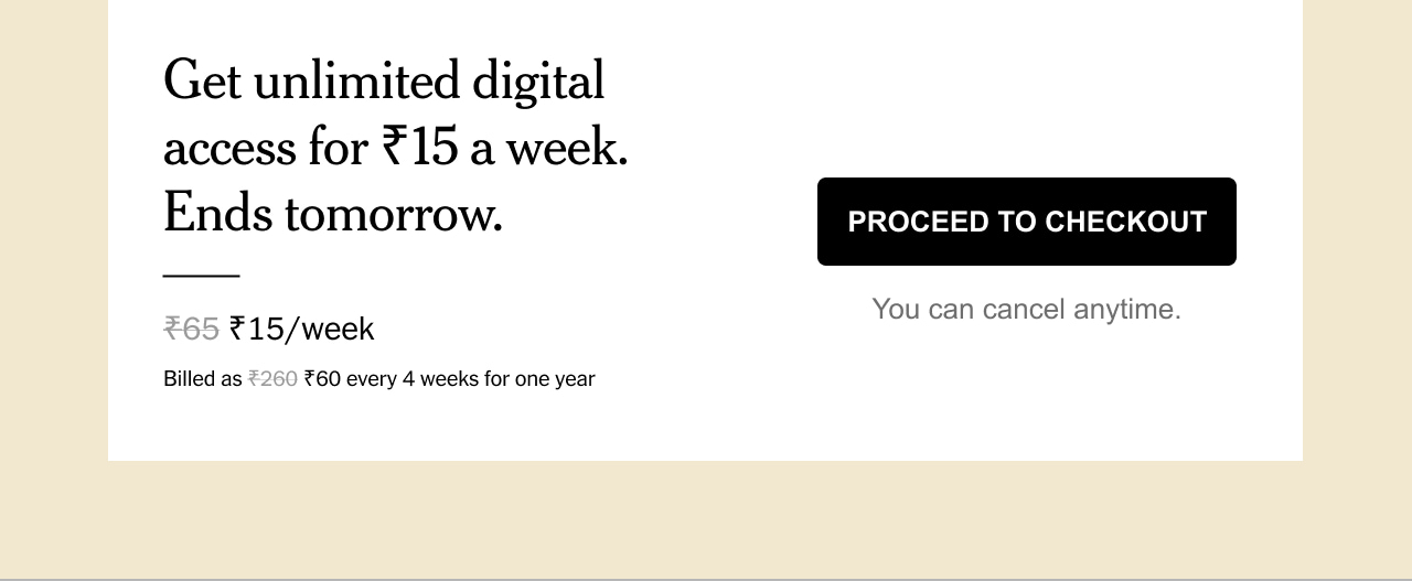 Get unlimited digital access for ₹15 a week. Ends tomorrow.