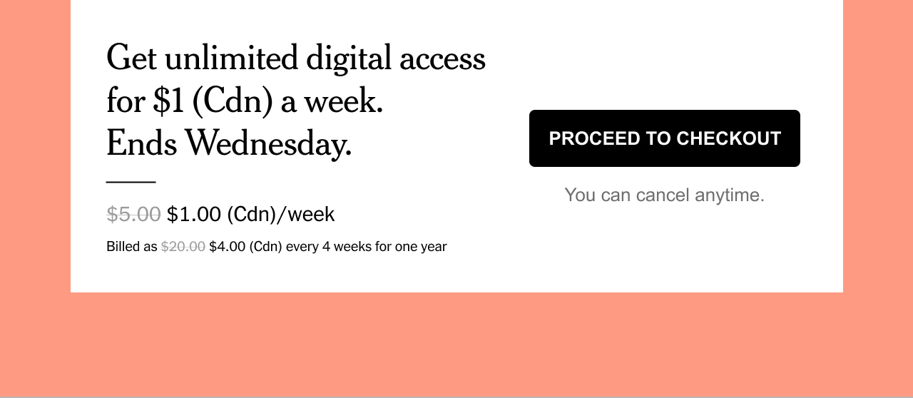 Get unlimited digital access for $1 (Cdn) a week. Ends Wednesday.