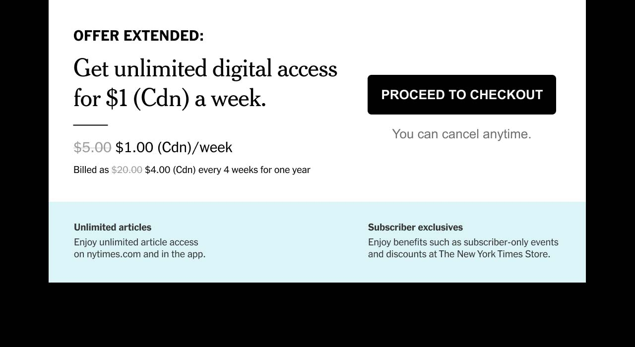 OFFER EXTENDED: Get unlimited digital access for $1 (Cdn) a week.