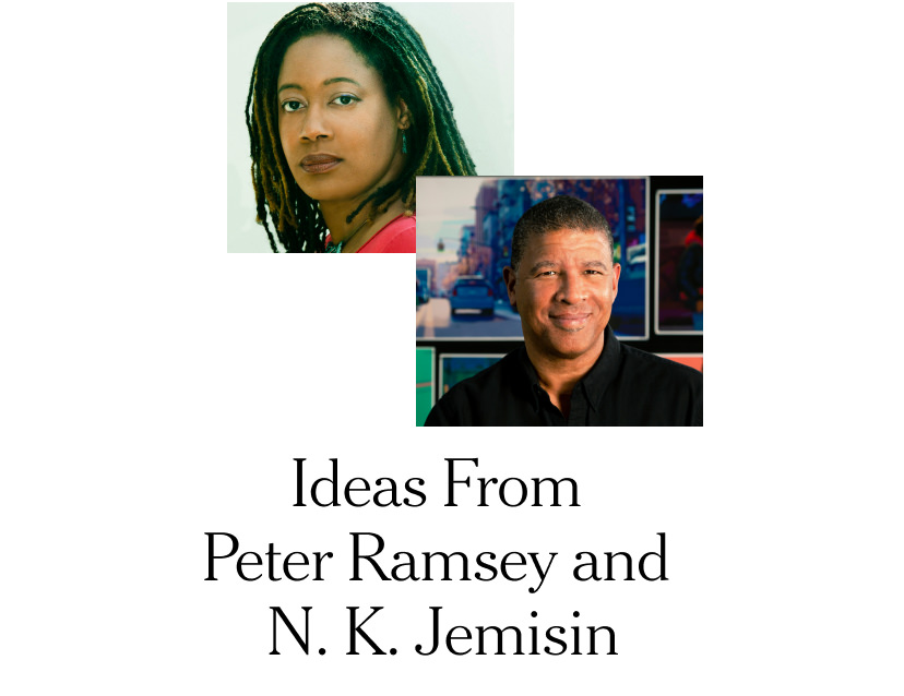 Ideas From Peter Ramsey and N. K. Jemisin