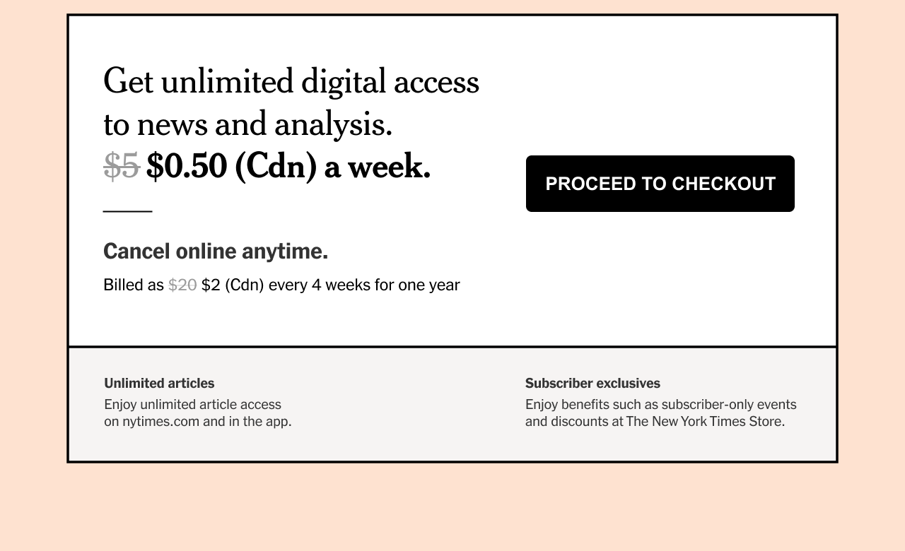 Get unlimited digital access to news and analysis for $0.50 (Cdn) a week.